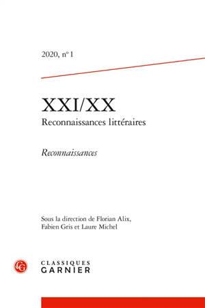 XXI-XX : reconnaissances littéraires. n° 1 (2020), Reconnaissances