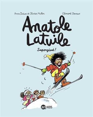 Anatole Latuile. Volume 14, Supergéant !