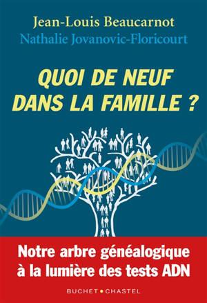 Quoi de neuf dans la famille ? : notre arbre généalogique à la lumière des tests ADN