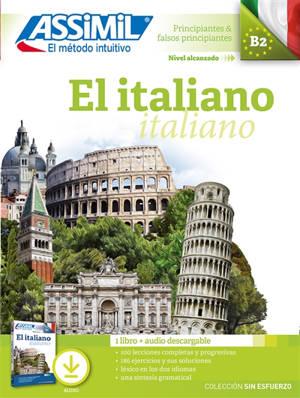 El italiano, principiantes & falsos principiantes : nivel alcanzado B2 : 1 libro + audio descargable