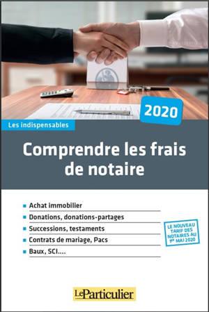 Comprendre les frais de notaire 2020