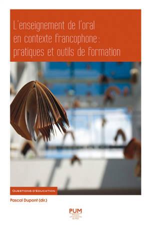 L'enseignement de l'oral en contexte francophone : pratiques et outils de formation