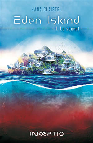 Eden Island. Volume 1, Le secret