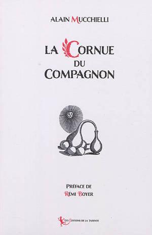 La cornue du compagnon : symbolique alchimique du rite français au grade de compagnon