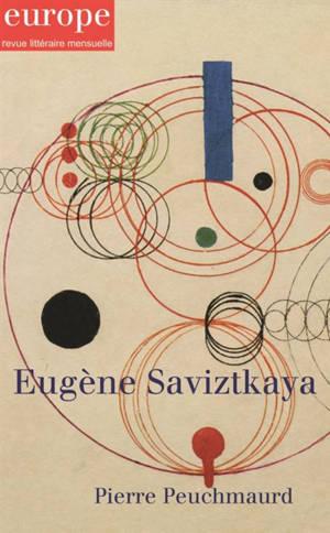 Europe. n° 1099-1100, Eugène Savitzkaya. Pierre Peuchmaurd