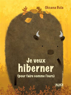 Je veux hiberner (pour faire comme l'ours)