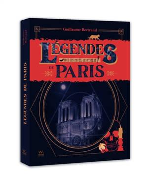 Légendes de Paris : sous les pavés, le mystère