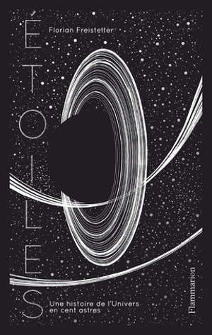 Etoiles : une histoire de l'Univers en cent astres