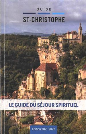 Guide Saint-Christophe : le guide du séjour spirituel : 200 lieux de ressourcement