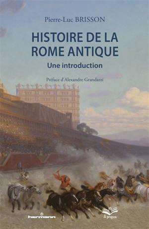 Histoire de la Rome antique : une introduction