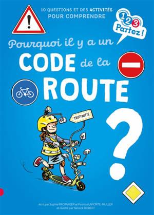Pourquoi il y a un code de la route ? : 10 questions et des activités pour comprendre