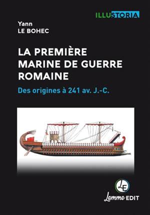 La première marine de guerre romaine : des origines à 241 av. J.-C.