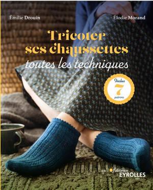 Tricoter ses chaussettes : toutes les techniques