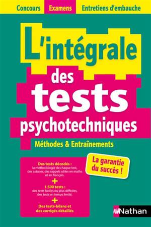 L'intégrale des tests psychotechniques : concours, examens, entretiens d'embauche : concours 2021-2022