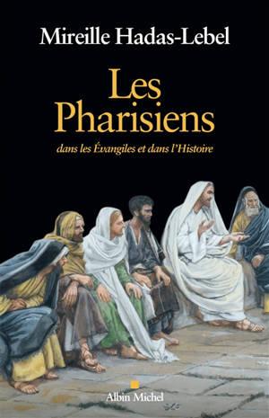 Les pharisiens : dans les Evangiles et dans l'histoire
