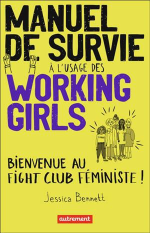 Manuel de survie à l'usage des working girls : bienvenue au fight club féministe !