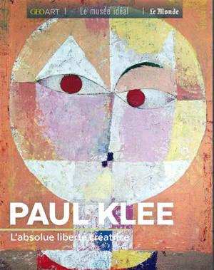 Paul Klee : l'absolue liberté créatrice