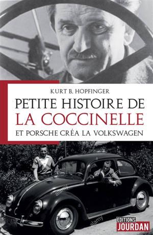 Petite histoire de la Coccinelle : et Porsche créa la Volkswagen