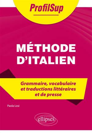 Méthode d'italien : grammaire, vocabulaire et traductions littéraires et de presse