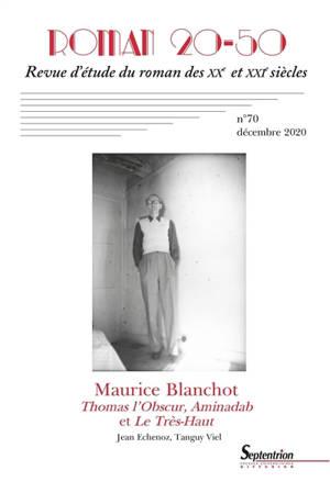 Roman 20-50. n° 70, Maurice Blanchot : Thomas l'obscur, Aminabad et le Très-Haut