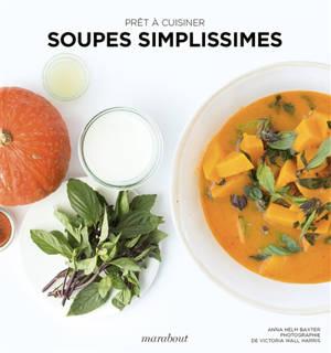 Soupes simplissimes : prêt à cuisiner