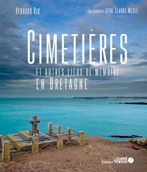 Cimetières et autres lieux de mémoire en Bretagne