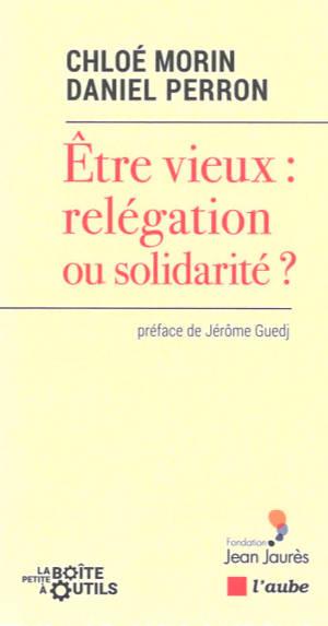 Vieillir : relégation ou solidarité ?