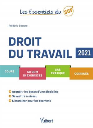 Droit du travail : cours, 50 QCM, 15 exercices, cas pratique, corrigés : 2021