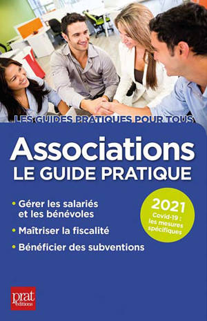 Associations : le guide pratique : 2021