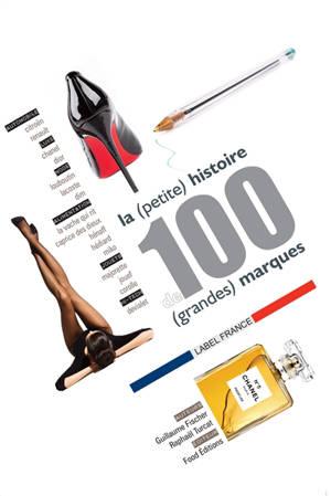 La (petite) histoire de 100 (grandes) marques