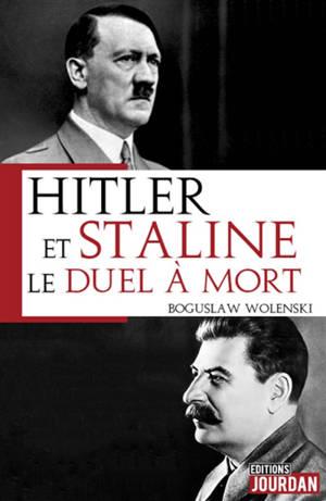 Hitler et Staline : le duel à mort