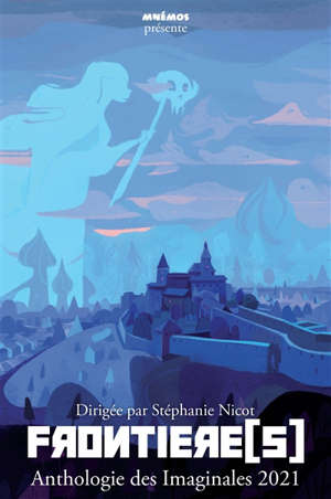 Frontières : anthologie des Imaginales 2021