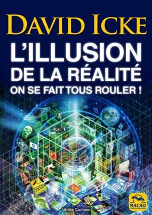 L'illusion de la réalité : on se fait tous rouler !