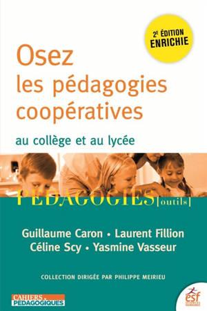 Osez les pédagogies coopératives au collège et au lycée : la boîte à outils des pédagogies coopératives dans le secondaire