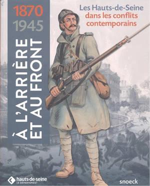 A l'arrière et au front : les Hauts-de-Seine dans les conflits contemporains (1870-1945)
