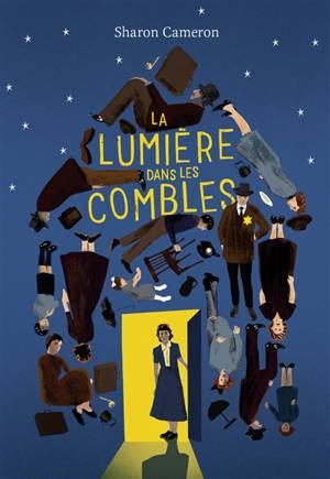 La lumière dans les combles : roman inspiré de l'histoire vraie de Stefania Podgorska