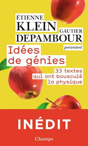 Idées de génie : 33 textes qui ont bousculé la physique