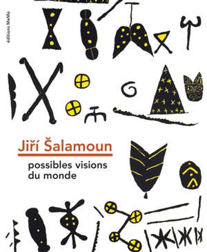Jiri Salamoun : possibles visions du monde