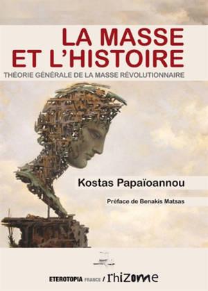 La masse et l'histoire : théorie générale de la masse révolutionnaire