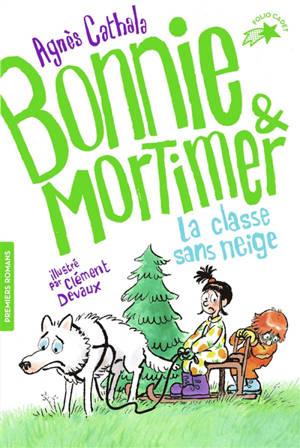 Bonnie & Mortimer. Volume 3, La classe sans neige