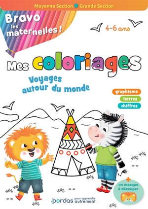 Bravo les maternelles ! : mes coloriages variés et progressifs, moyenne section, grande section, 4-6 ans : conforme au programme