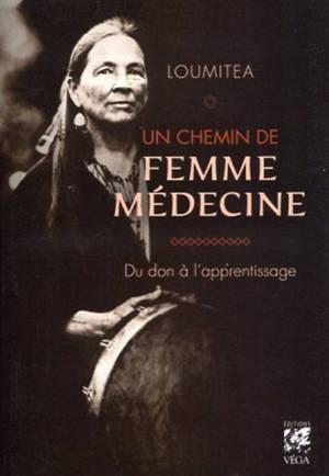 Un chemin de femme médecine : du don à l'apprentissage