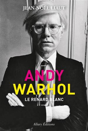 Andy Warhol : le renard blanc