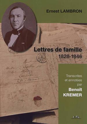 Lettres de famille : 1828-1846