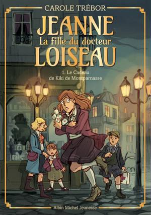 Jeanne, la fille du docteur Loiseau. Volume 1, Le cadeau de Kiki de Montparnasse