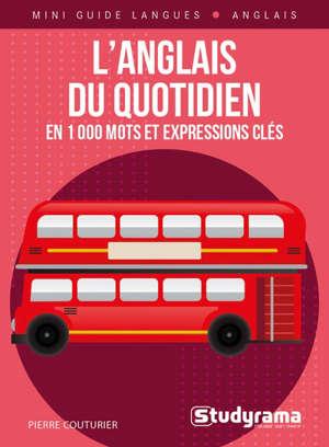 L'anglais du quotidien : en 1.000 mots et expressions clés