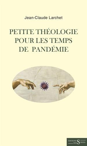 Petite théologie pour les temps de pandémie