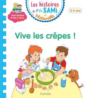 Vive les crêpes ! : petite-moyenne sections, 3-5 ans
