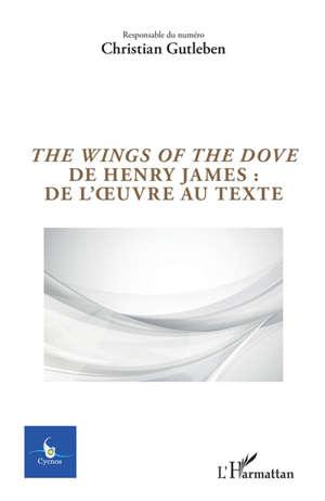 Cycnos. n° 36-1, The wings of the dove de Henry James : de l'oeuvre au texte
