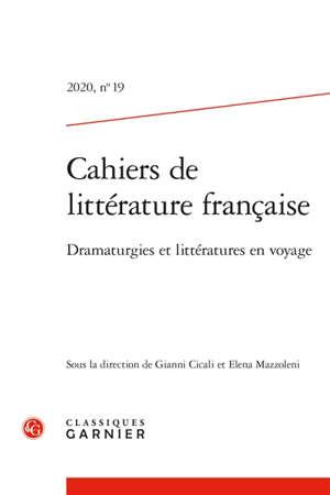 Cahiers de littérature française. n° 19, Dramaturgies et littératures en voyage